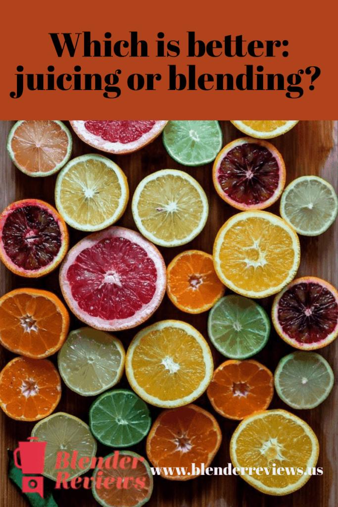 Juicing or Blending
